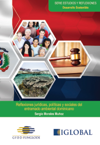 Legal, Political, and Social Reflections on the Dominican Environmental Framework
