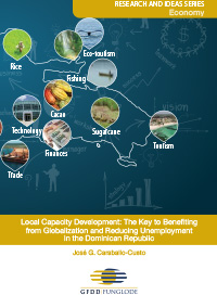 Local Capacity Development: The Key to Benefiting from Globalization and Reducing Unemployment in the Dominican Republic